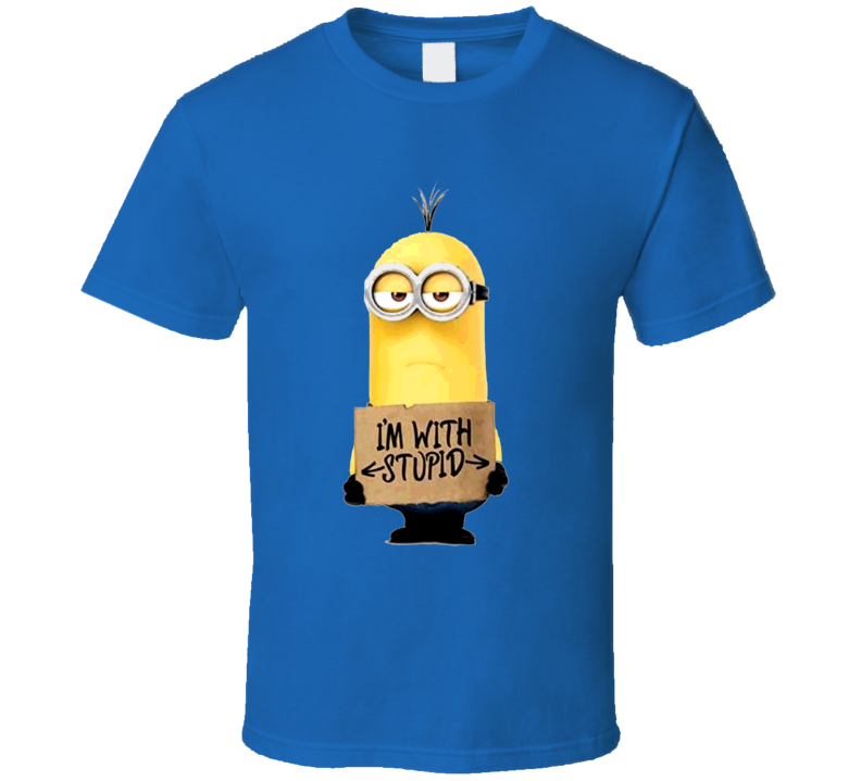 Minions Movie Kevin Im With Stupid Funny Sign T Shirt