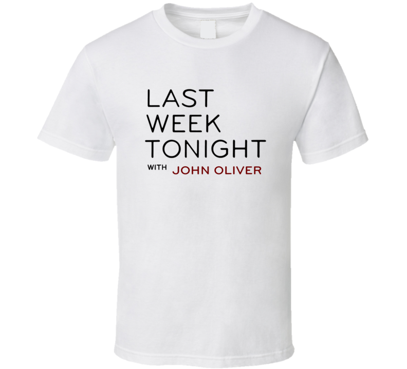 Last Week Tonight With John Oliver Show T Shirt