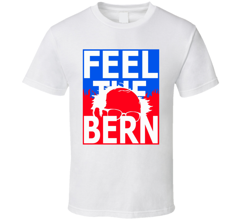 Feel The Bern Bernard Bernie Sanders For President 2016 T Shirt
