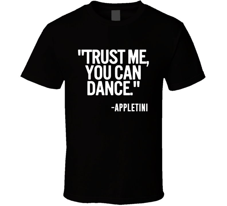 Appletini Mixed Drink Trust Me You Can Dance Funny Alcohol Party T Shirt