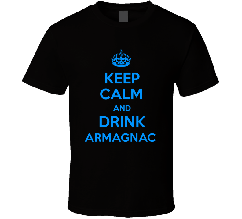 Armagnac Brandy Keep Calm And Love Funny Alcohol Party T Shirt