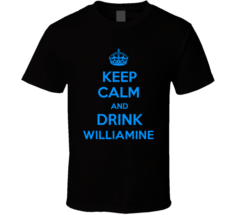 Williamine Brandy Keep Calm And Love Funny Alcohol Party T Shirt