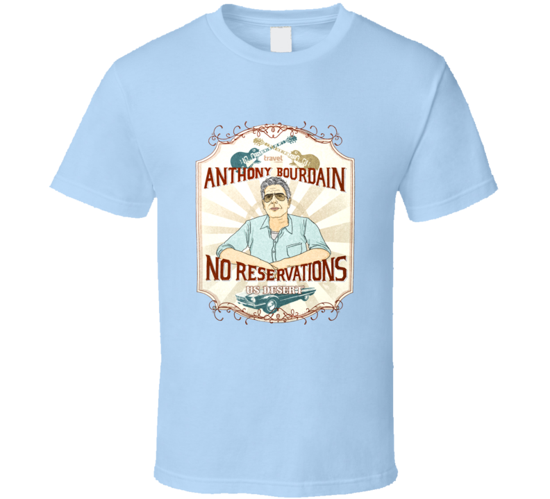 Anthony Michael Bourdain No Reservations T Shirt