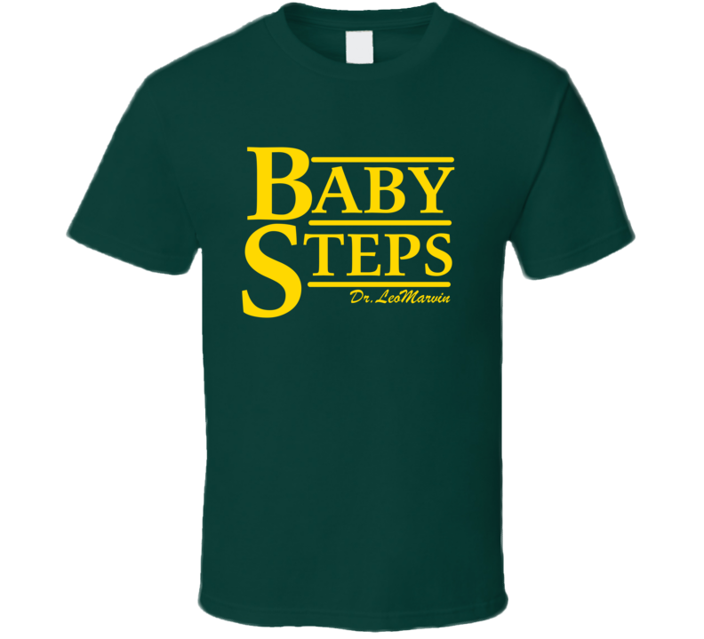 Baby Steps Dr Leo Marvin T Shirt