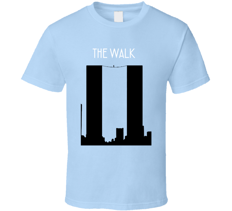 The Walk Philippe Petit High Wire T Shirt