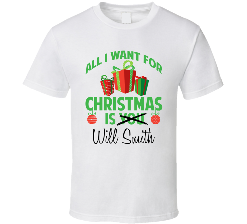 All I Want For Christmas Is Will Smith Celebrity T Shirt