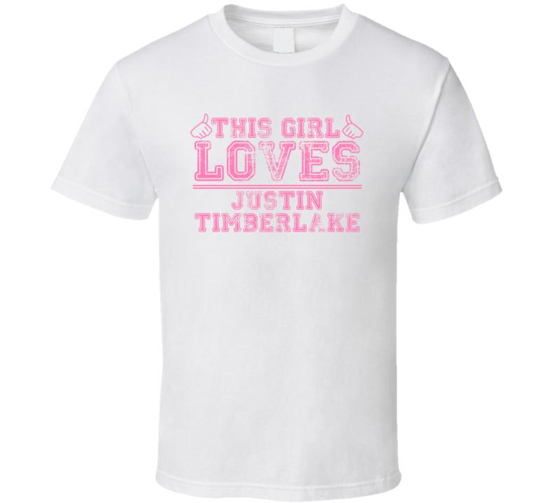 This Girl Loves Justin Timberlake Celebrity T Shirt