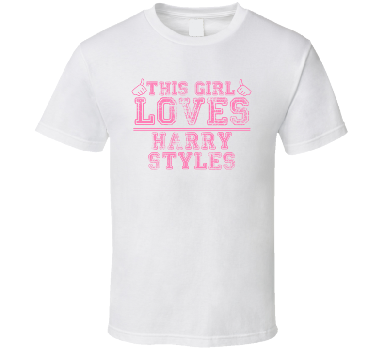 This Girl Loves Harry Styles Celebrity T Shirt