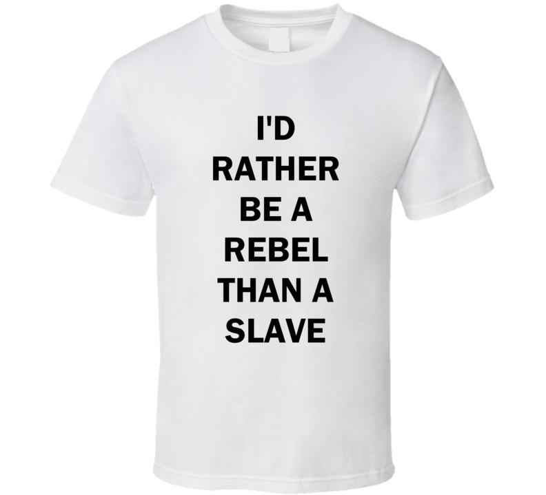 Id Rather Be A Rebel Than A Slave Free El Chapo T Shirt