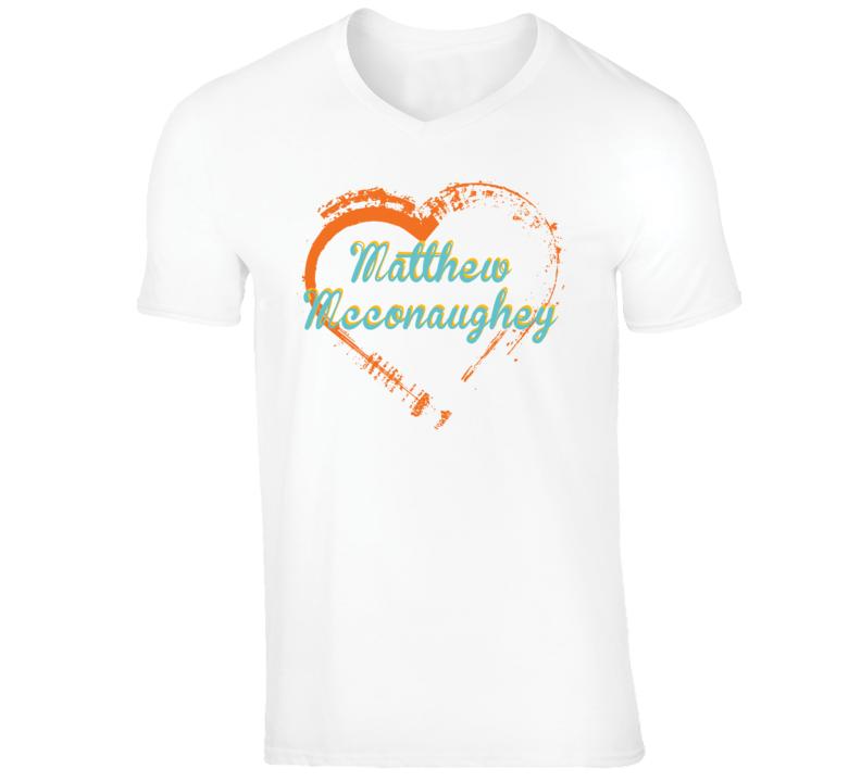 Heart Matthew McConaughey Celebrity T Shirt