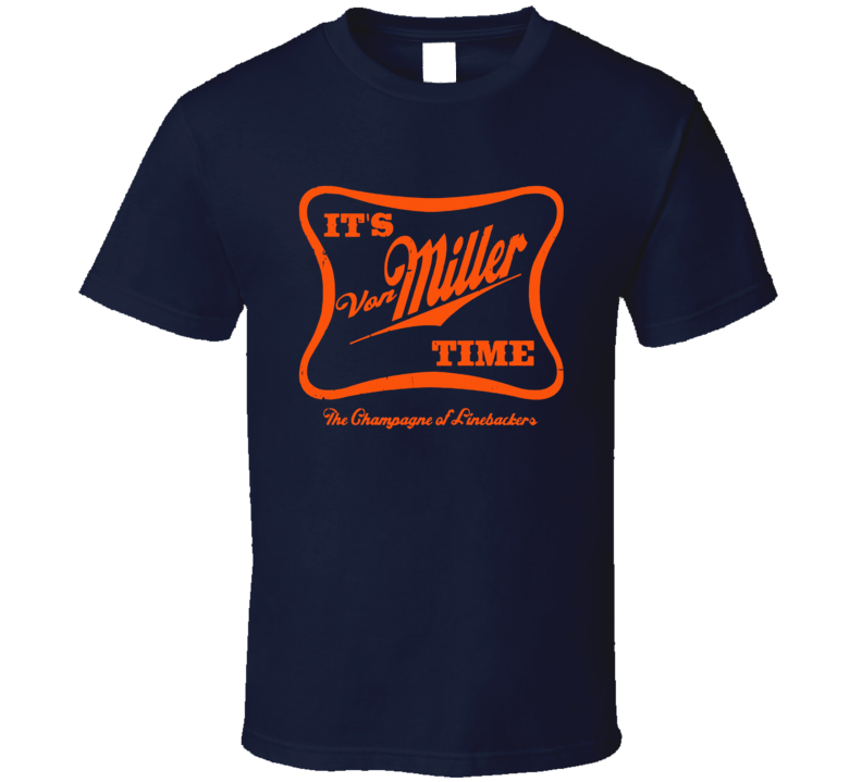 Von Miller Time Denver Football T Shirt
