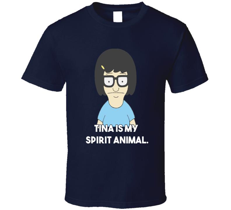 Tina Is My Spirit Animal Funny Bob's Burgers T Shirt