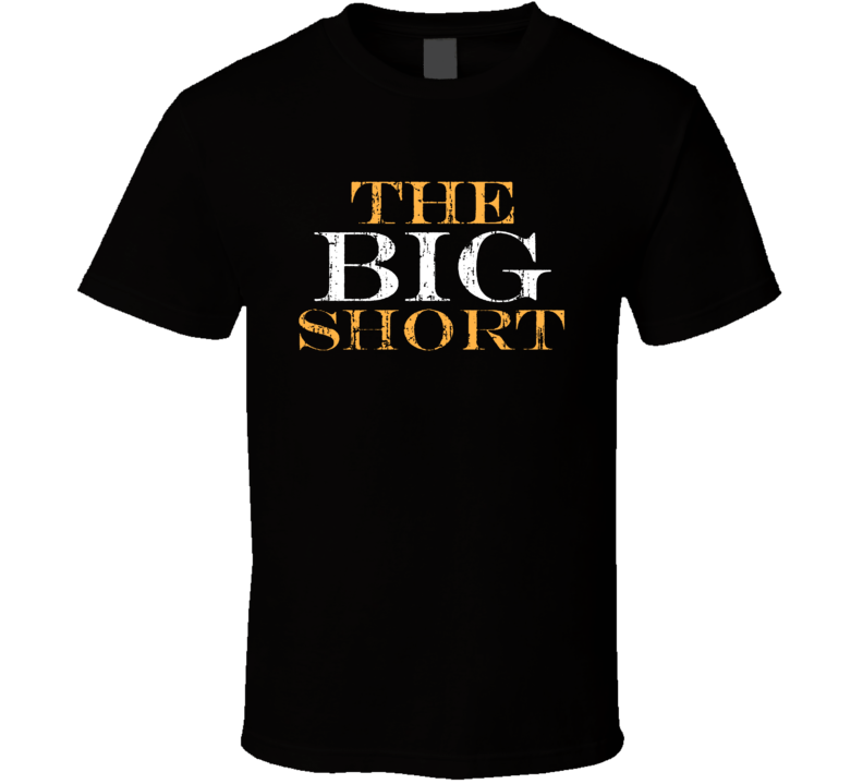 The Big Short Movie Title Distressed T Shirt
