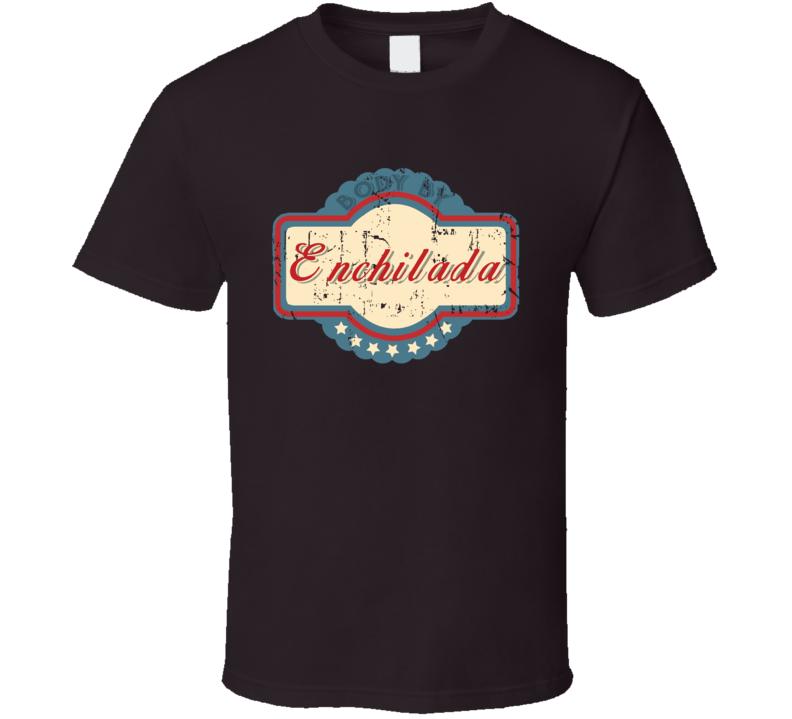 Body By Enchilada Funny Food Lover T Shirt