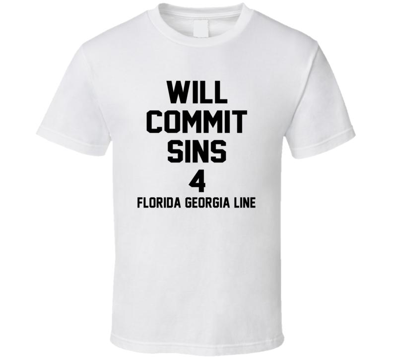 Will Commit Sins 4 Florida Georgia Line Celebrity T Shirt