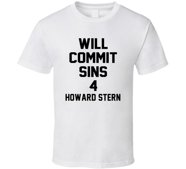 Will Commit Sins 4 Howard Stern Celebrity T Shirt