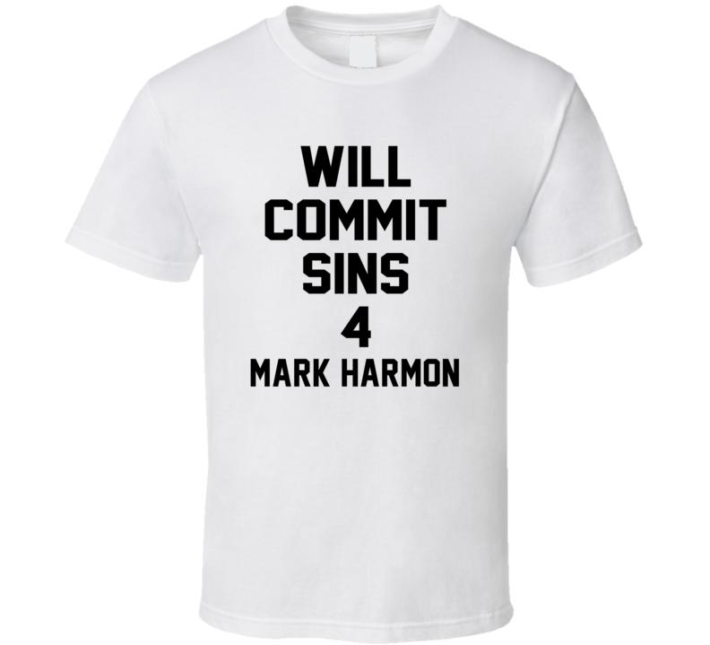 Will Commit Sins 4 Mark Harmon Celebrity T Shirt