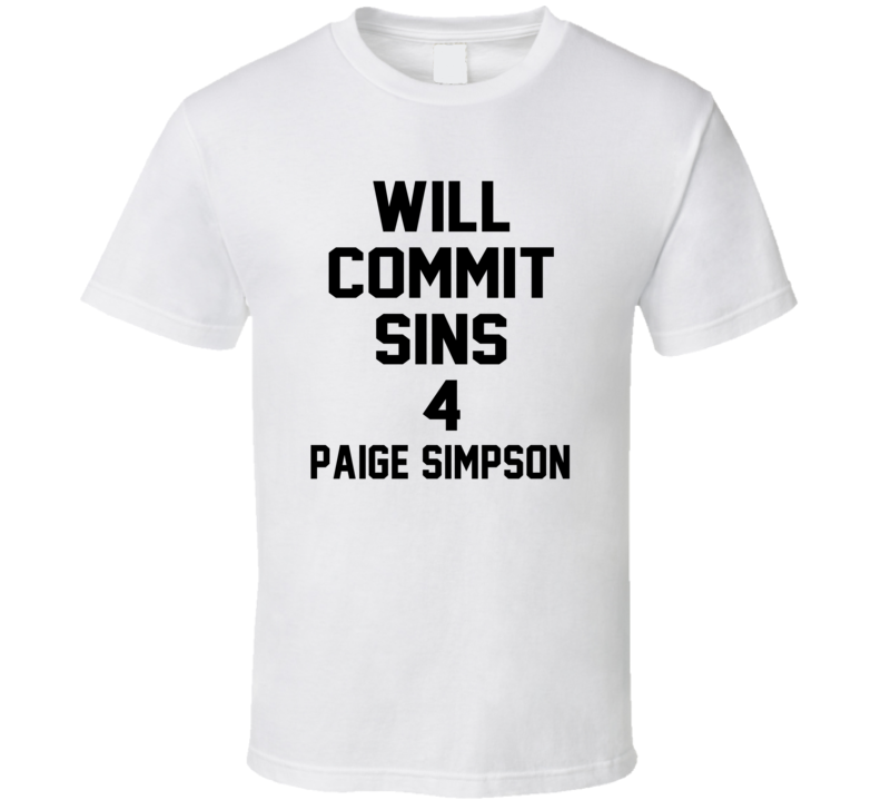 Will Commit Sins 4 Paige Simpson Celebrity T Shirt