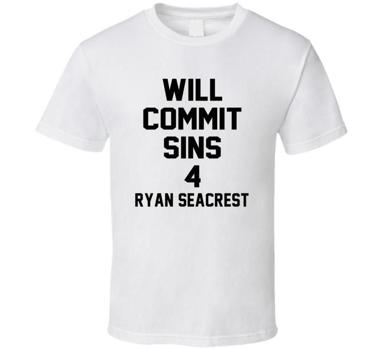 Will Commit Sins 4 Ryan Seacrest Celebrity T Shirt