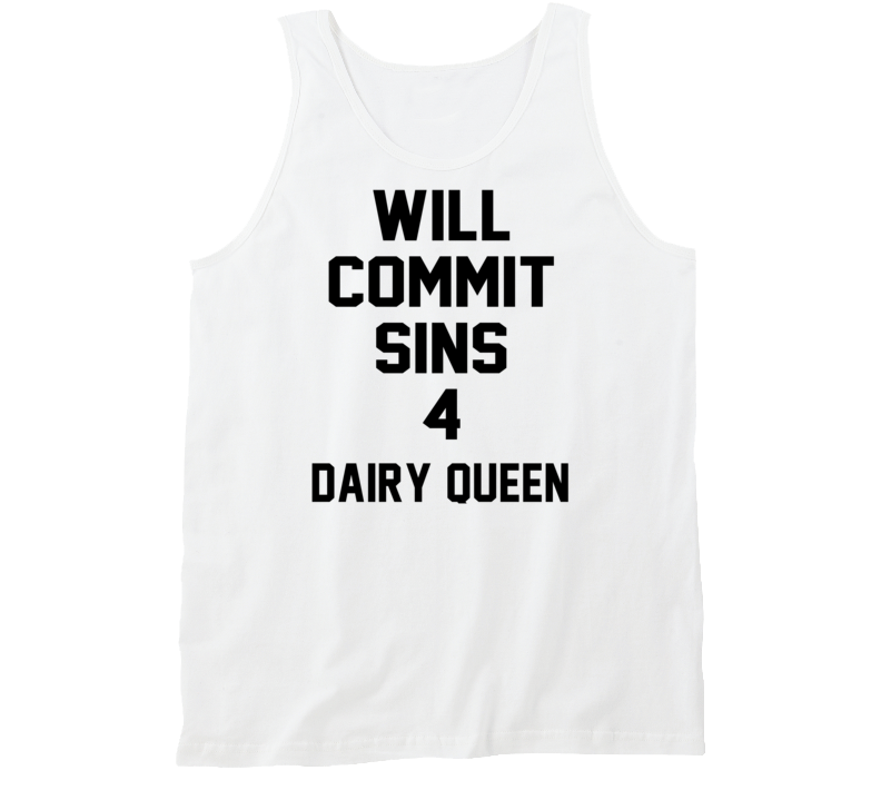 Will Commit Sins 4 Dairy Queen Funny Tanktop