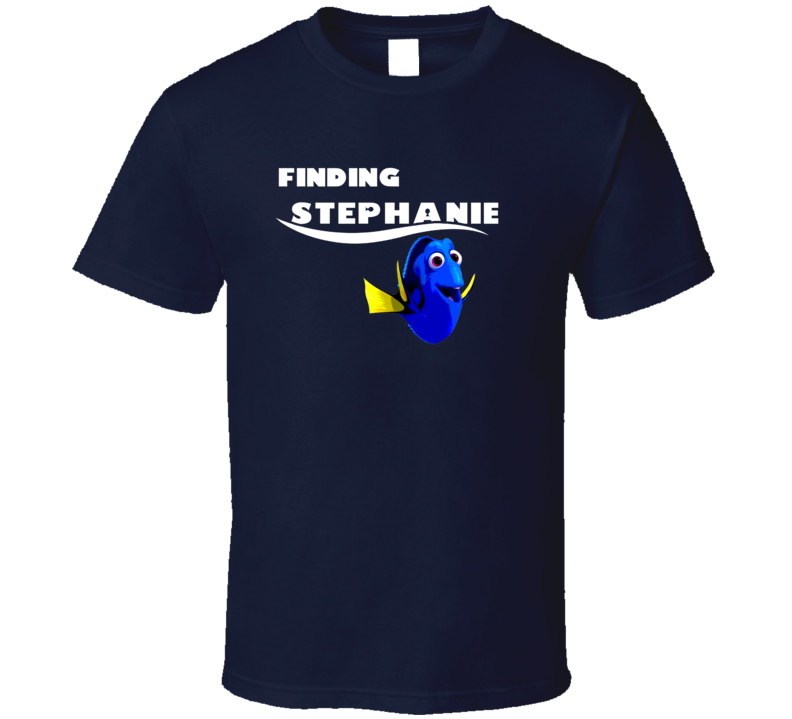 Finding Stephanie Finding Dory Movie Parody Funny Name T Shirt