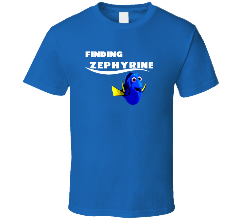 Finding Zephyrine Finding Dory Movie Parody Funny Name T Shirt