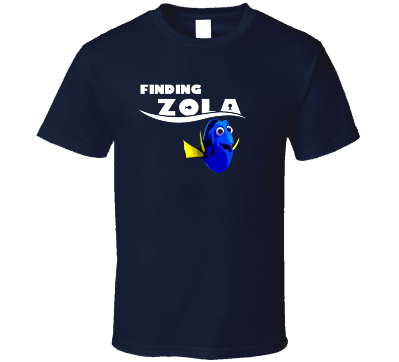 Finding Zola Finding Dory Movie Parody Funny Name T Shirt