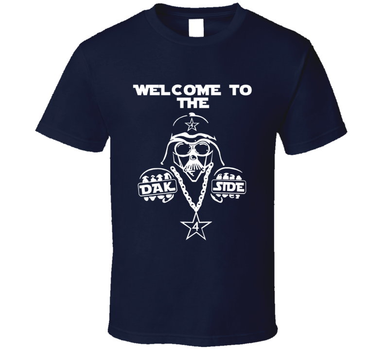 Welcome To The Dak Side Dallas Football Darth Vader Funny Starwars Movie T Shirt