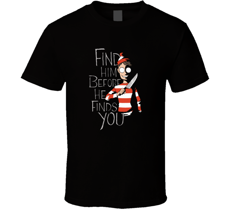 Creepy Waldo Find Him Before He Finds You Funny T Shirt