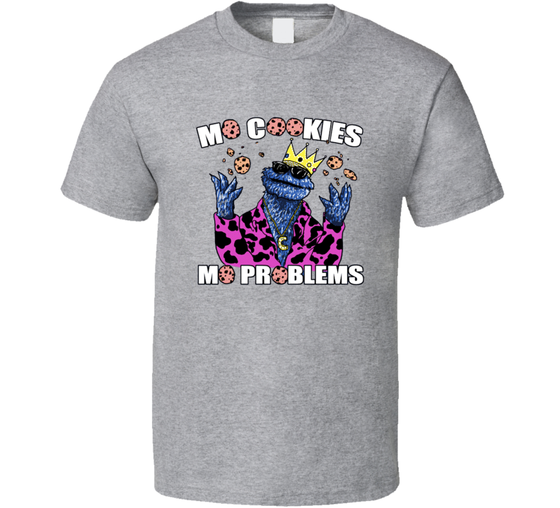 Mo Cookies Mo Problems Cookie Monster Seasome Street Funny TV T Shirt