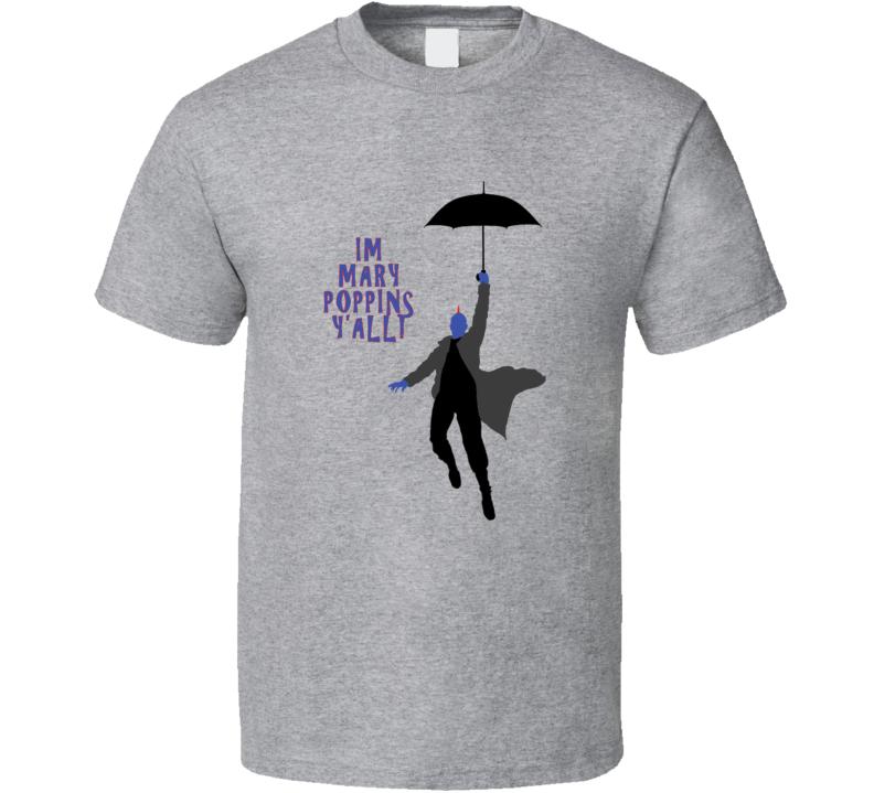I'm Mary Poppins Y'all T Shirt