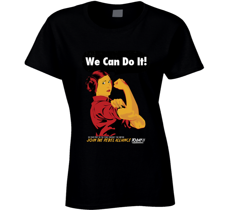 We Can Do It Princess Leia Star Wards Funny Feminist T Shirt