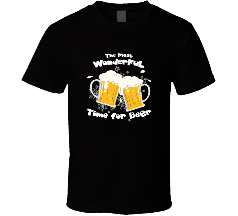 The Most Wonderful Time For A Beer Christmas Parody Holiday T Shirt