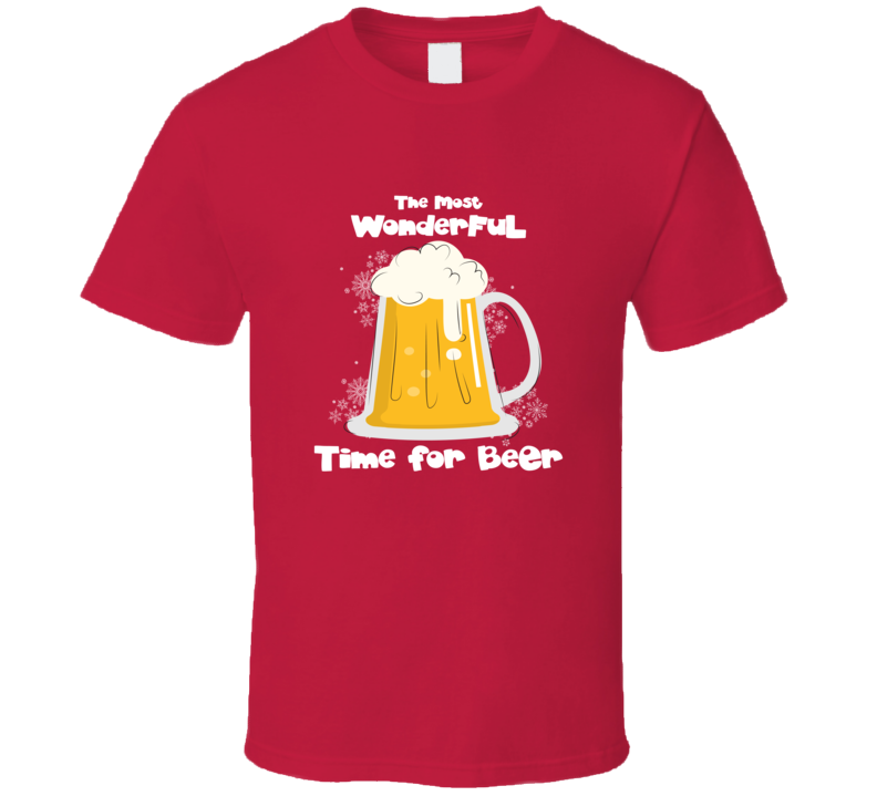 The Most Wonderful Time For A Beer Christmas Parody Funny Holiday T Shirt