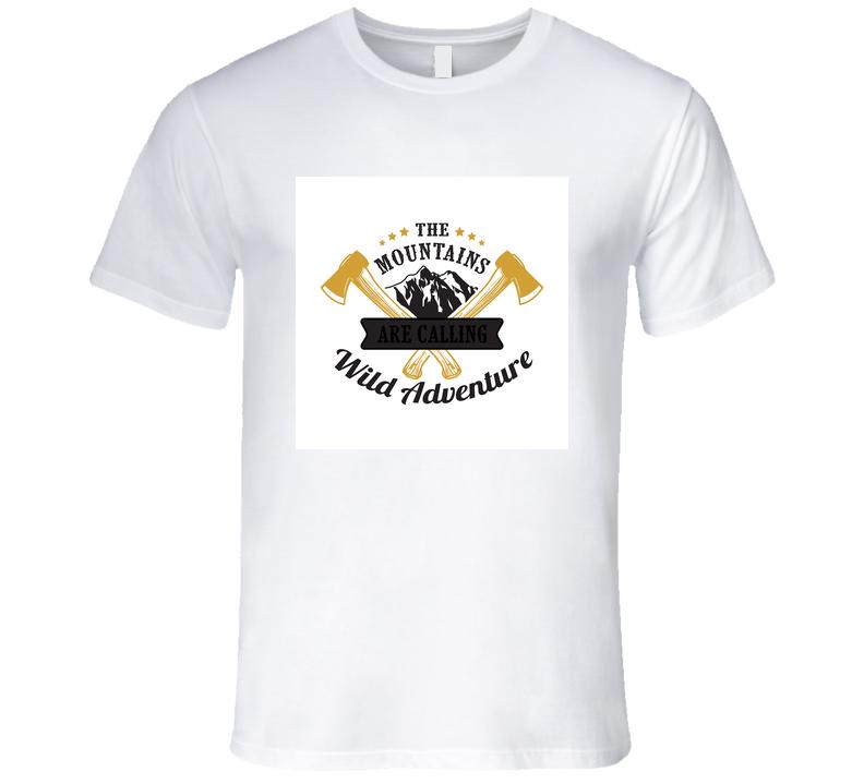 The Mountains Wild Adventure T Shirt