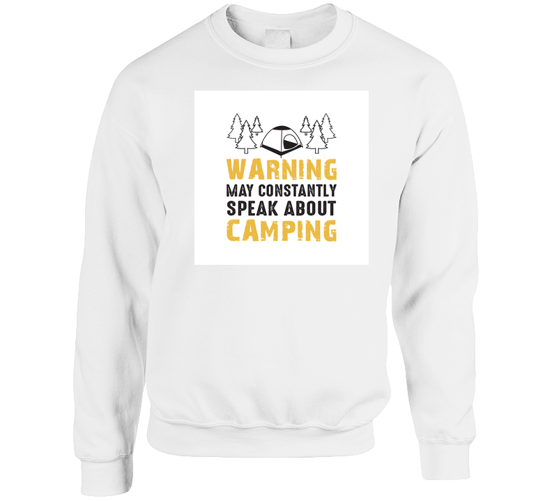 Warning May Constantly Speak About Camping T Shirt