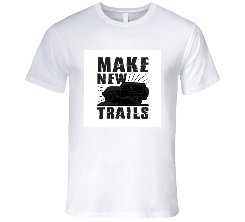 Make New Trails Best T Shirt