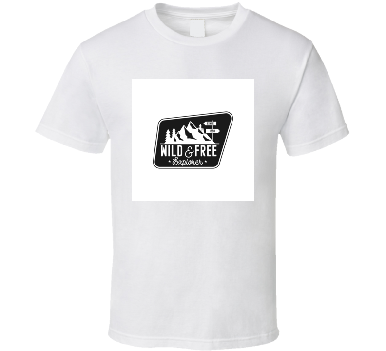 Wild And Free Explorer Quote Moutnain Travel Logo T Shirt