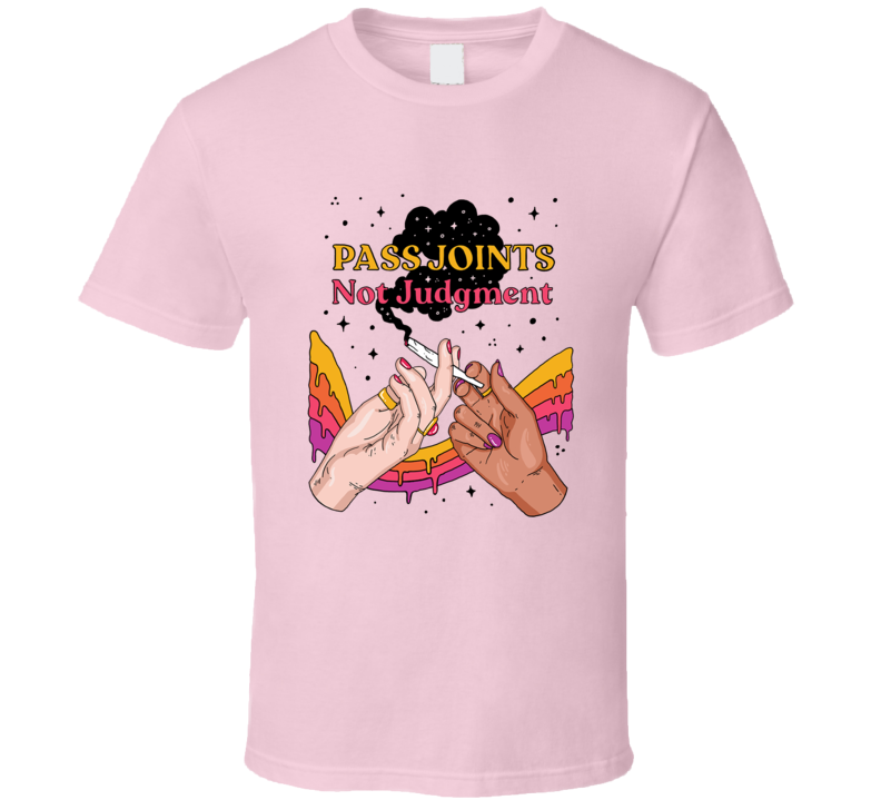 Pass Joints Not Judgement Funny Stoner T Shirt
