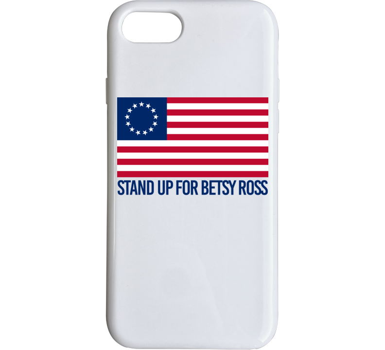 Stand Up For Betsy Ross American Flag History Phone Case