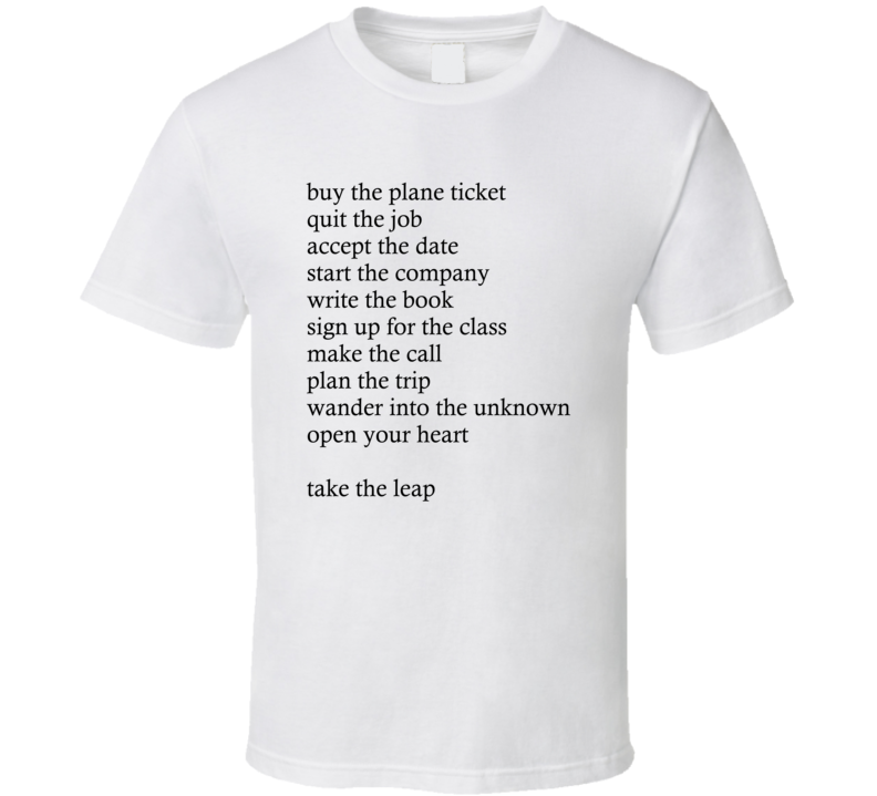 Buy The Plane Ticket Quit The Job Accept The Date Take The Leap Motivational T Shirt