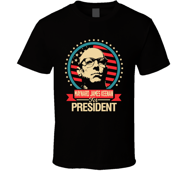 Maynard James Keenan For President Election T Shirt