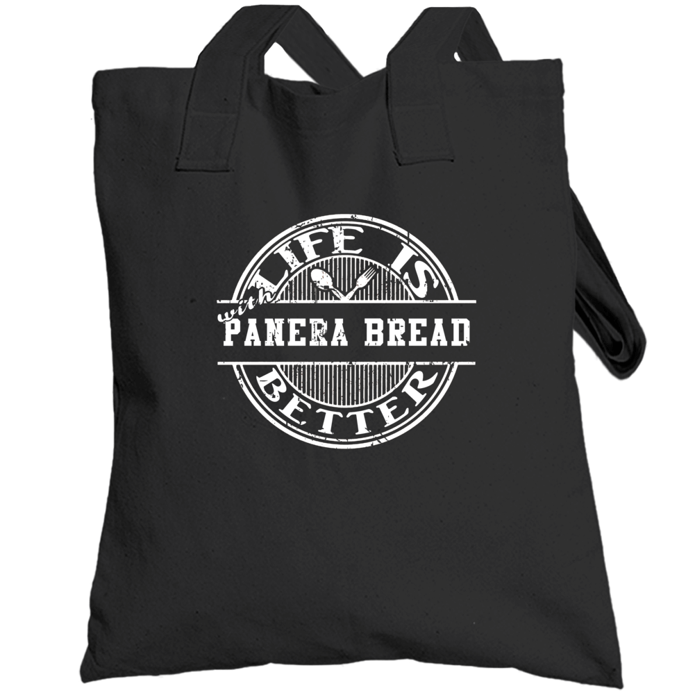 Life Is Better With Panera Bread Funny Favorite Food Totebag