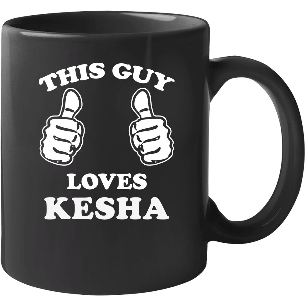 This Guy Loves Kesha Celebrity Mug
