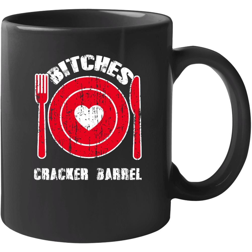 Bitches Love Cracker Barrel Funny Favorite Food Mug