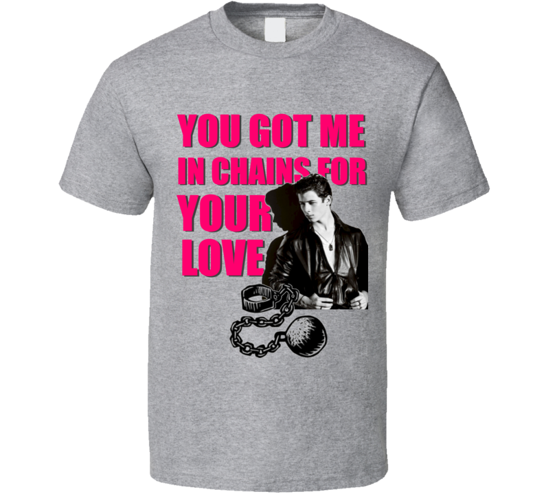 You Got Me In Chains For Your Love Nick Jonas Fan Music T Shirt