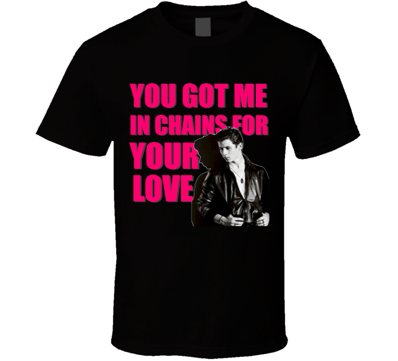 You Got Me In Chains For Your Love Nick Jonas Music Cute T Shirt