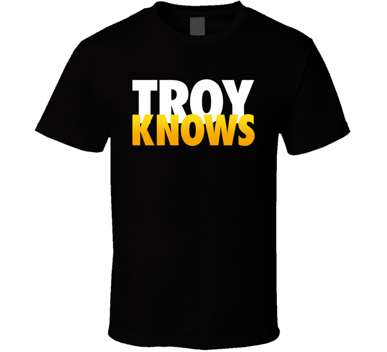 Troy Knows Troy Polamalu T Shirt