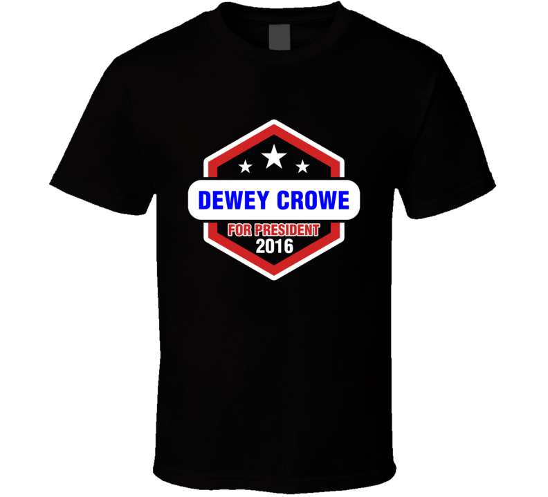 Dewey Crowe For President 2016 Justified TV Show T Shirt