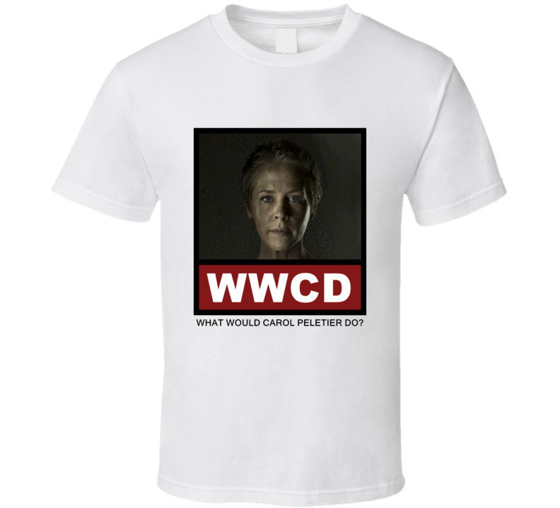 What Would Carol Peletier Do WWCD The Walking Dead T Shirt